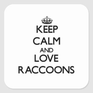 Keep calm and Love Raccoons Square Sticker
