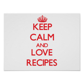 Keep calm and love Recipes Poster