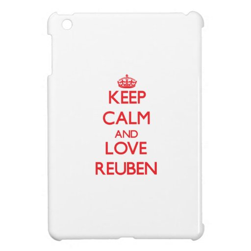 Keep Calm and Love Reuben Cover For The iPad Mini