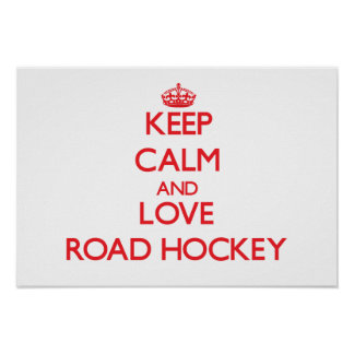 Keep calm and love Road Hockey Posters