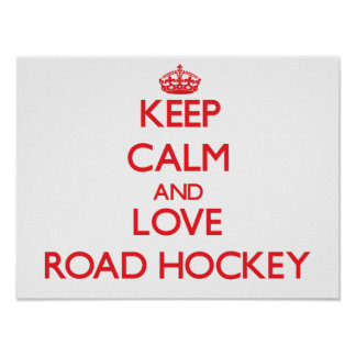 Keep calm and love Road Hockey Poster