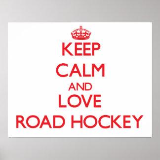 Keep calm and love Road Hockey Print