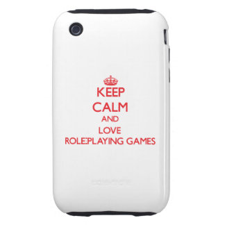 Keep calm and love Role-Playing Games Tough iPhone 3 Cases