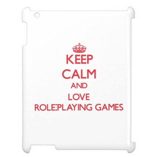 Keep calm and love Role-Playing Games iPad Cases