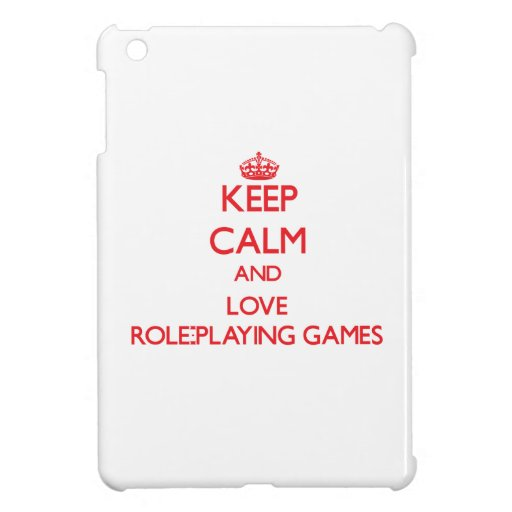 Keep calm and love Role-Playing Games Case For The iPad Mini