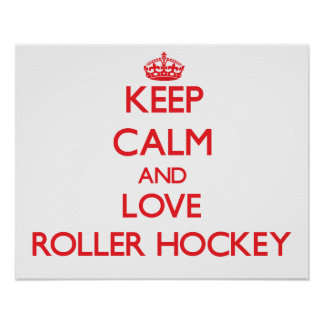 Keep calm and love Roller Hockey Poster