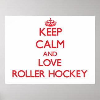 Keep calm and love Roller Hockey Print