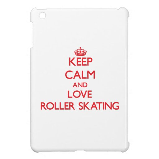 Keep calm and love Roller Skating Case For The iPad Mini