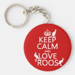 Keep Calm and Love 'Roos (kangaroo)  - all colours Basic Round Button Key Ring