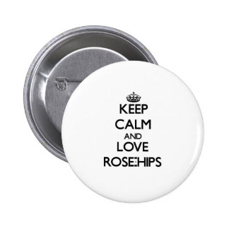 Keep calm and love Rose-Hips Button