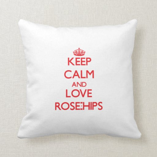 Keep calm and love Rose-Hips Throw Pillow