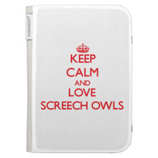 Keep calm and love Screech Owls Case For Kindle