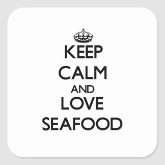 Keep calm and love Seafood Square Sticker