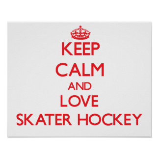 Keep calm and love Skater Hockey Poster