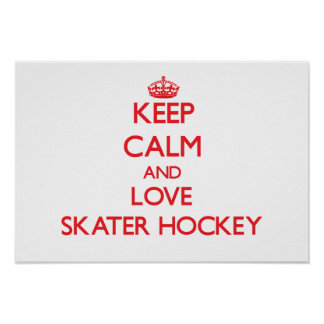 Keep calm and love Skater Hockey Posters