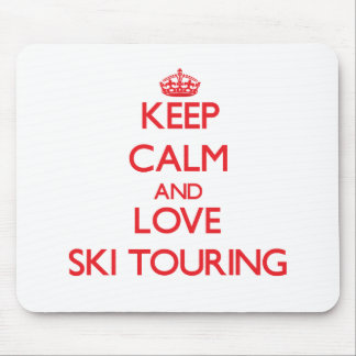 Keep calm and love Ski Touring Mouse Pad