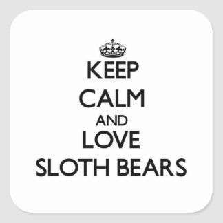 Keep calm and Love Sloth Bears Square Sticker