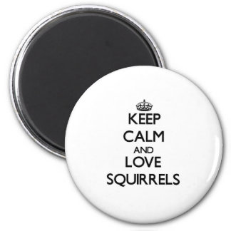 Keep calm and Love Squirrels Magnet