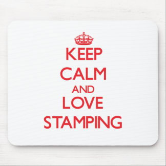 Keep calm and love Stamping Mouse Pads