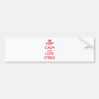 Keep calm and love Steele Bumper Stickers