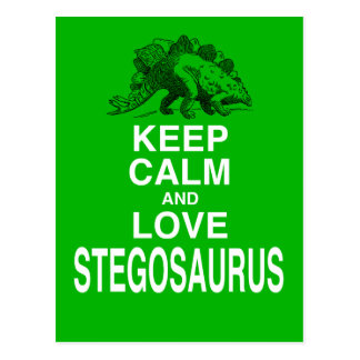 Keep Calm and Love Stegosaurus dinosaur design Postcard