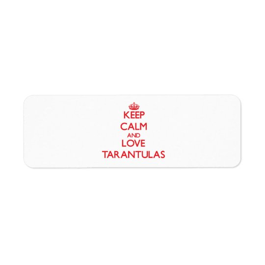Keep calm and love Tarantulas Return Address Label