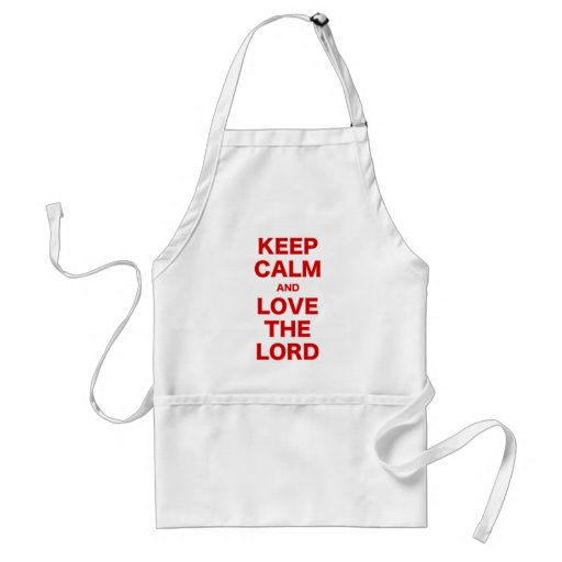Keep Calm and Love the Lord Aprons