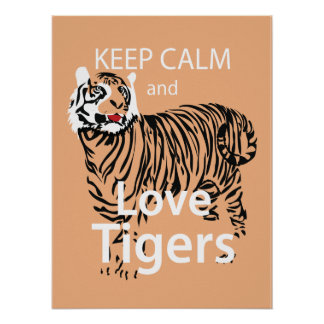 Keep Calm and Love Tigers Poster
