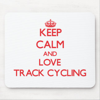 Keep calm and love Track Cycling Mouse Pads