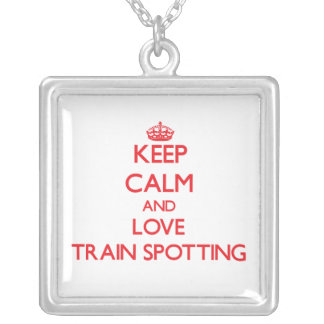 Keep calm and love Train Spotting Personalized Necklace