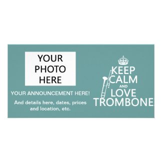 Keep Calm and Love Trombone (any background color) Custom Photo Card