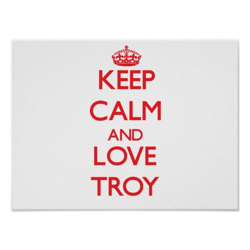 Keep Calm and Love Troy Posters