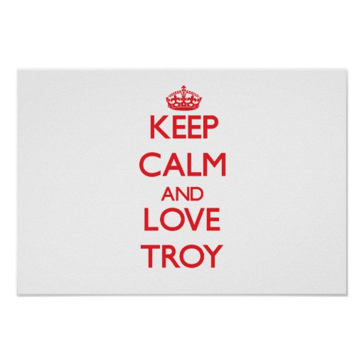 Keep Calm and Love Troy Poster