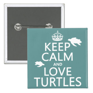 Keep Calm and Love Turtles (any background color) 15 Cm Square Badge