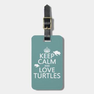 Keep Calm and Love Turtles Luggage Tag