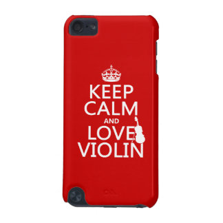 Keep Calm and Love Violin (any background color) iPod Touch (5th Generation) Case