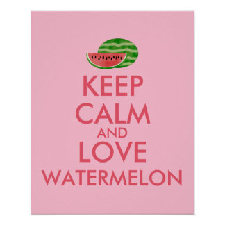 Keep Calm and Love Watermelon Customizable Gift Poster