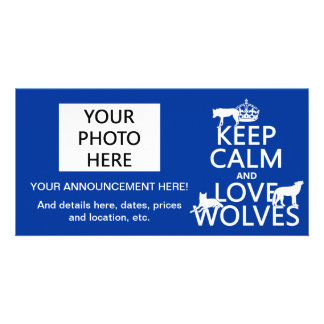 Keep Calm and Love Wolves (any background color) Personalized Photo Card