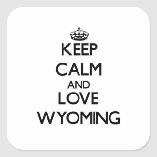 Keep Calm and Love Wyoming Square Sticker