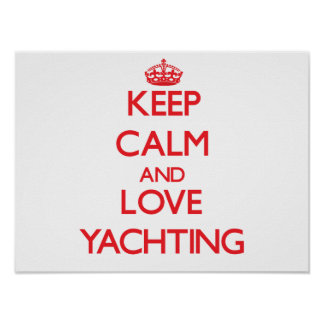 Keep calm and love Yachting Poster