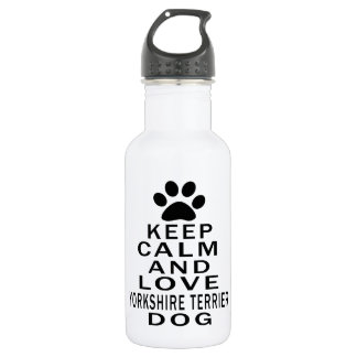 Keep Calm And Love Yorkshire Terrier Dog 532 Ml Water Bottle