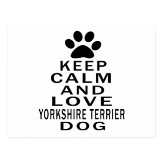 Keep Calm And Love Yorkshire Terrier Dog Postcard