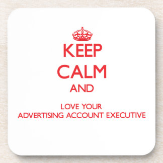 Keep Calm and Love your Advertising Account Execut Beverage Coaster