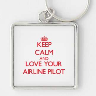 Keep Calm and Love your Airline Pilot Key Chain