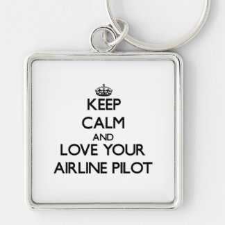 Keep Calm and Love your Airline Pilot Key Chains