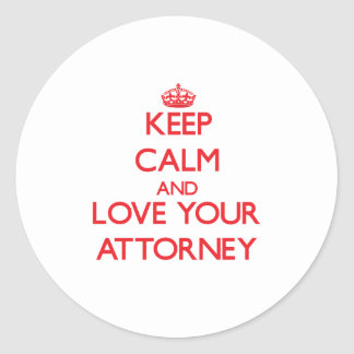 Keep Calm and Love your Attorney Round Stickers