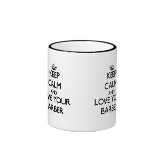 Keep Calm and Love your Barber Ringer Mug