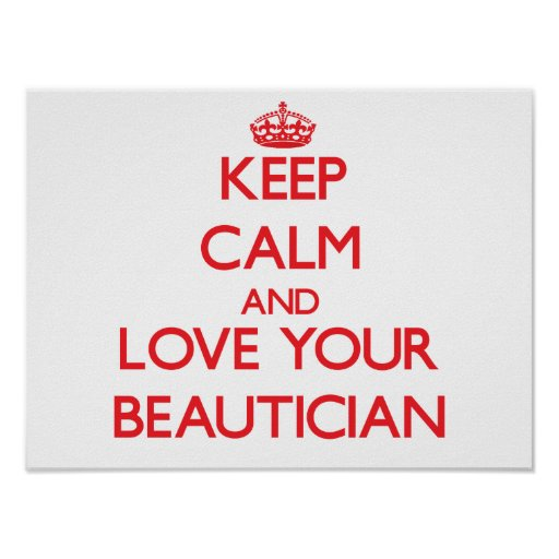 Keep Calm and Love your Beautician Print