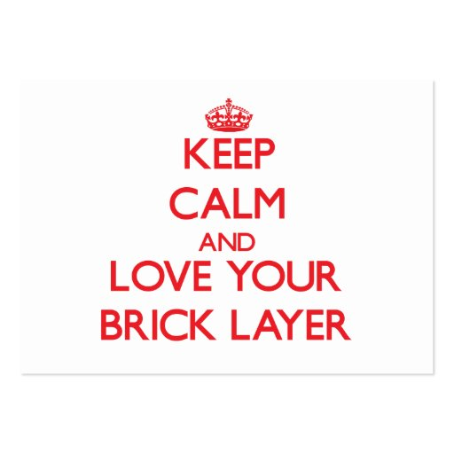 Keep Calm and Love your Brick Layer Business Card