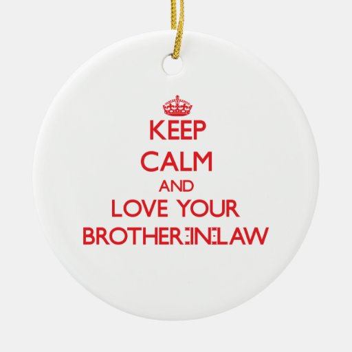 Keep Calm and Love your Brother-in-Law Christmas Tree Ornament